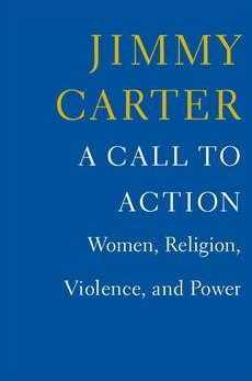 Jimmy Carter - A Call to Action: Women, Religion, Violence, and Power